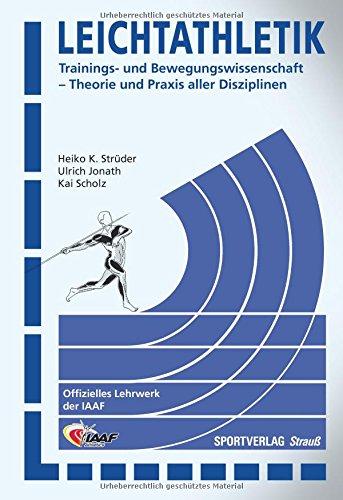 Leichtathletik: Trainings- und Bewegungswissenschaft – Theorie und Praxis aller Disziplinen