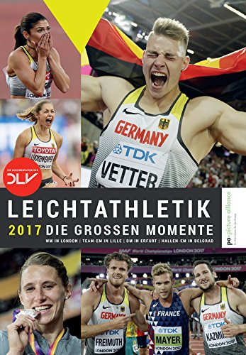 Leichtathletik 2017 – Die großen Momente: WM in London | Team-EM in Lille | DM in Erfurt | Hallen-EM in Belgrad