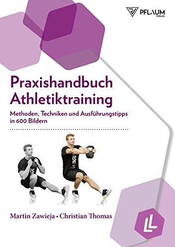Praxishandbuch Athletiktraining – Methoden, Techniken und Ausführungstipps in 600 Bildern